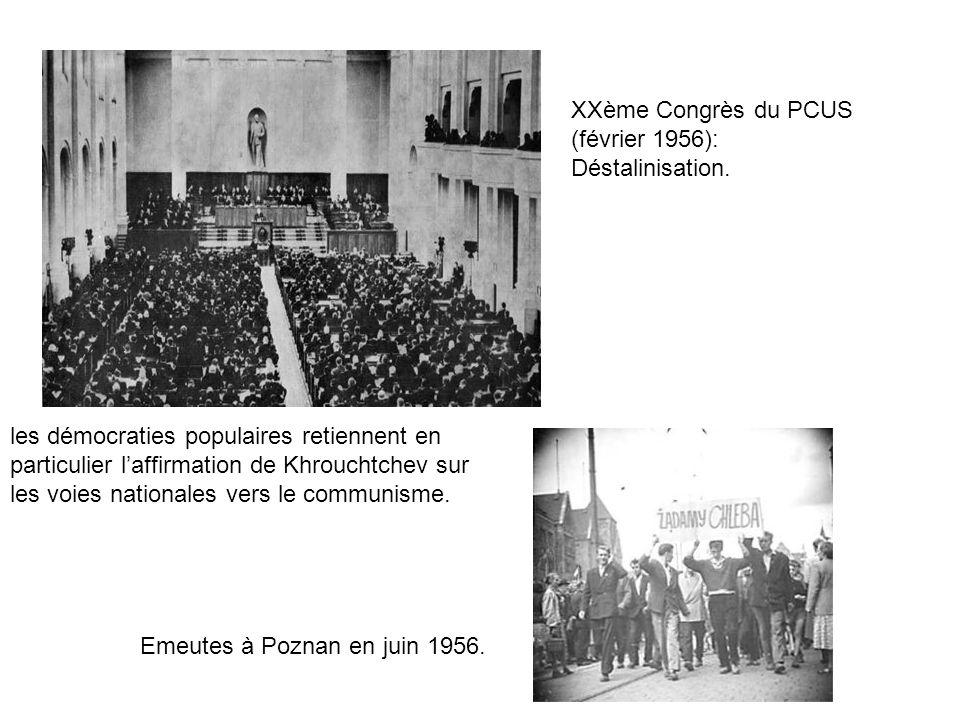 XXème Congrès du PCUS (février 1956): Déstalinisation. les démocraties populaires retiennent en particulier laffirmation de Khrouchtchev sur les voies