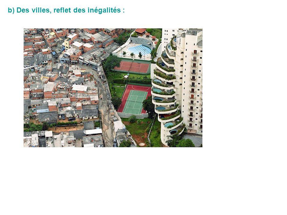 b) Des villes, reflet des inégalités :