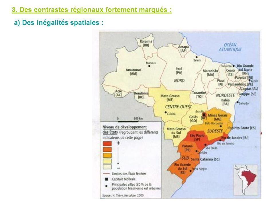 3. Des contrastes régionaux fortement marqués : a) Des inégalités spatiales :