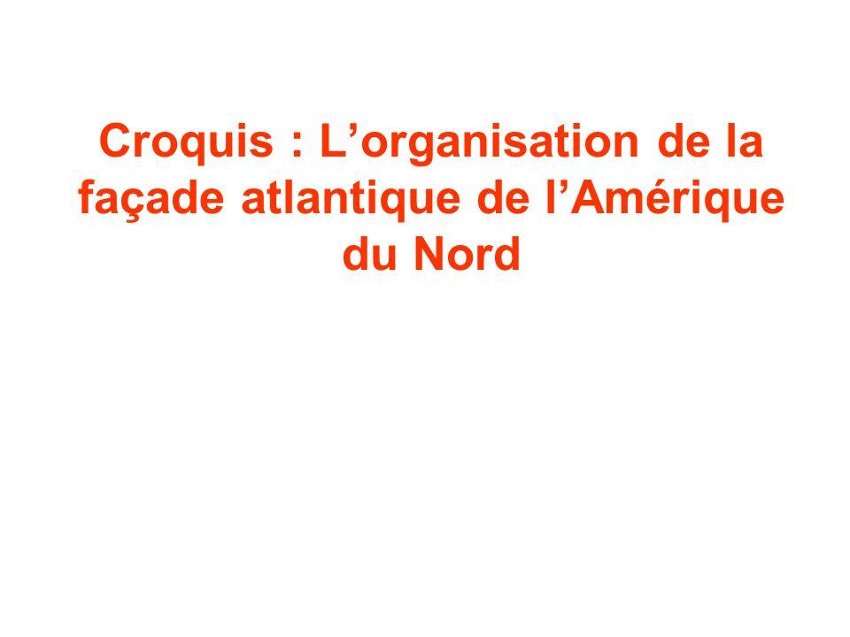 Croquis : Lorganisation de la façade atlantique de lAmérique du Nord