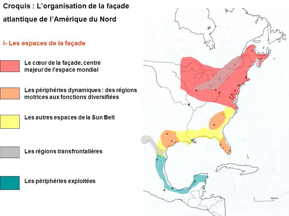 Croquis : Lorganisation de la façade atlantique de lAmérique du Nord I- Les espaces de la façade Le cœur de la façade, centre majeur de lespace mondia