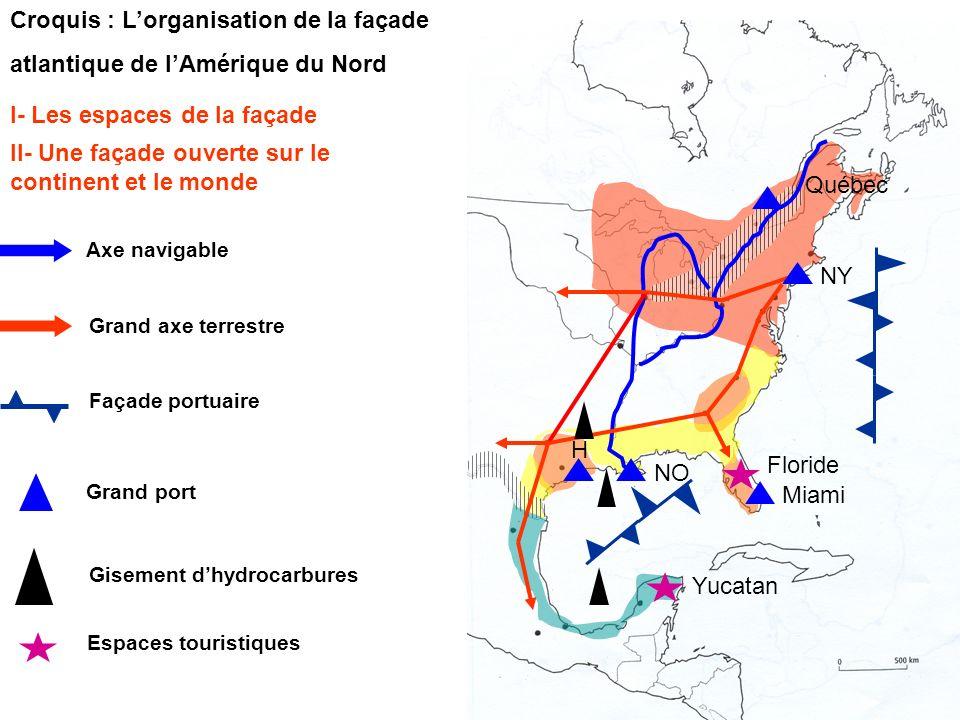 Croquis : Lorganisation de la façade atlantique de lAmérique du Nord I- Les espaces de la façade II- Une façade ouverte sur le continent et le monde A