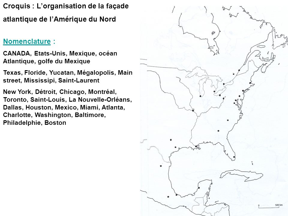 Croquis : Lorganisation de la façade atlantique de lAmérique du Nord Nomenclature : CANADA, Etats-Unis, Mexique, océan Atlantique, golfe du Mexique Te
