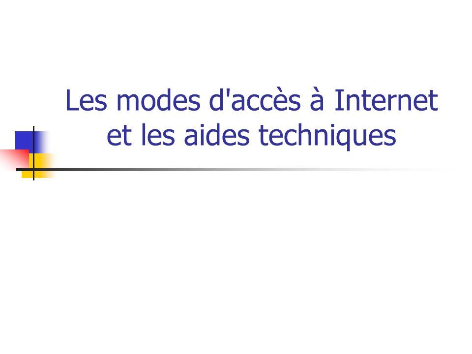 Les modes d'accès à Internet et les aides techniques