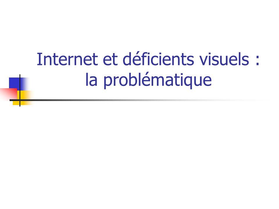Internet et déficients visuels : la problématique