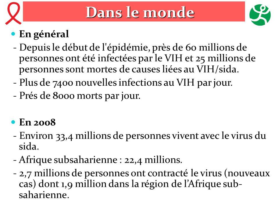 En général - Depuis le début de l'épidémie, près de 60 millions de personnes ont été infectées par le VIH et 25 millions de personnes sont mortes de c