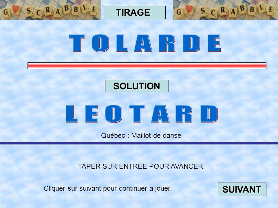 Cliquer sur suivant pour continuer a jouer. SUIVANT TAPER SUR ENTREE POUR AVANCER. TIRAGE SOLUTION Québec : « N' être pas disable », être indescriptib