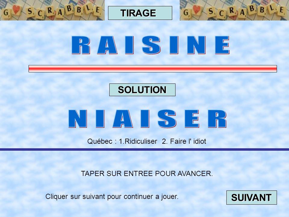 Cliquer sur suivant pour continuer a jouer. SUIVANT TAPER SUR ENTREE POUR AVANCER. TIRAGE SOLUTION Helvétique, Belgique :| Quatre-vingt-dix