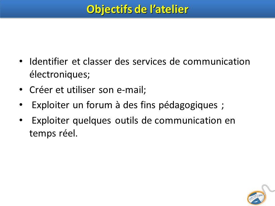 Identifier et classer des services de communication électroniques; Créer et utiliser son e-mail; Exploiter un forum à des fins pédagogiques ; Exploite