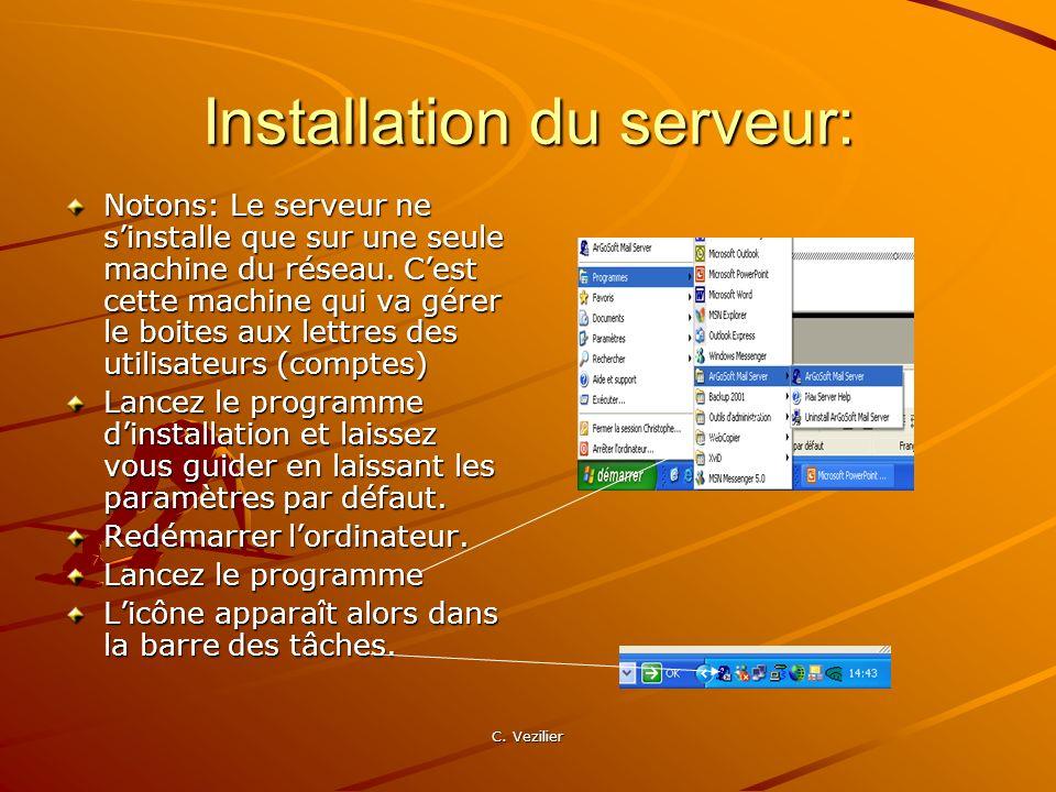 Installation du serveur: Notons: Le serveur ne sinstalle que sur une seule machine du réseau. Cest cette machine qui va gérer le boites aux lettres de