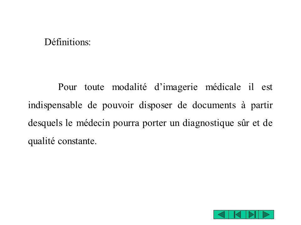 Pour toute modalité dimagerie médicale il est indispensable de pouvoir disposer de documents à partir desquels le médecin pourra porter un diagnostiqu