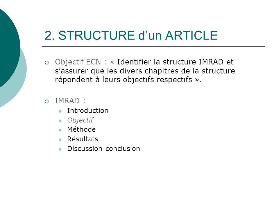 2. STRUCTURE dun ARTICLE Objectif ECN : « Identifier la structure IMRAD et sassurer que les divers chapitres de la structure répondent à leurs objecti
