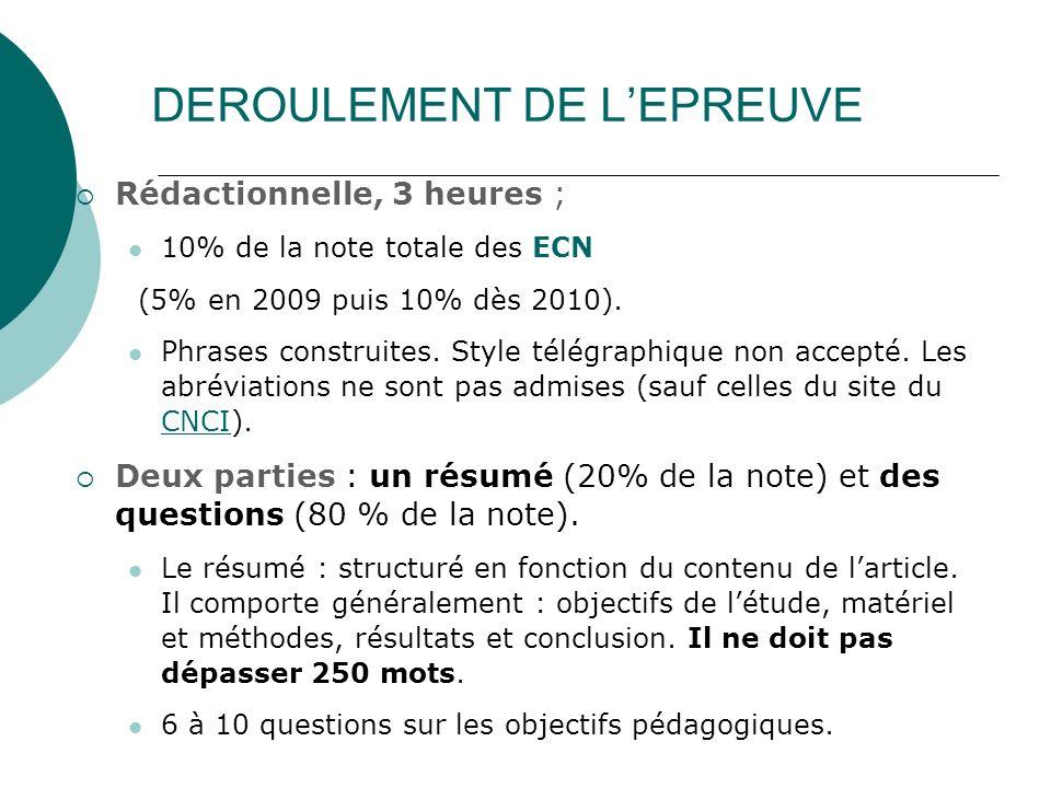 DEROULEMENT DE LEPREUVE Rédactionnelle, 3 heures ; 10% de la note totale des ECN (5% en 2009 puis 10% dès 2010). Phrases construites. Style télégraphi