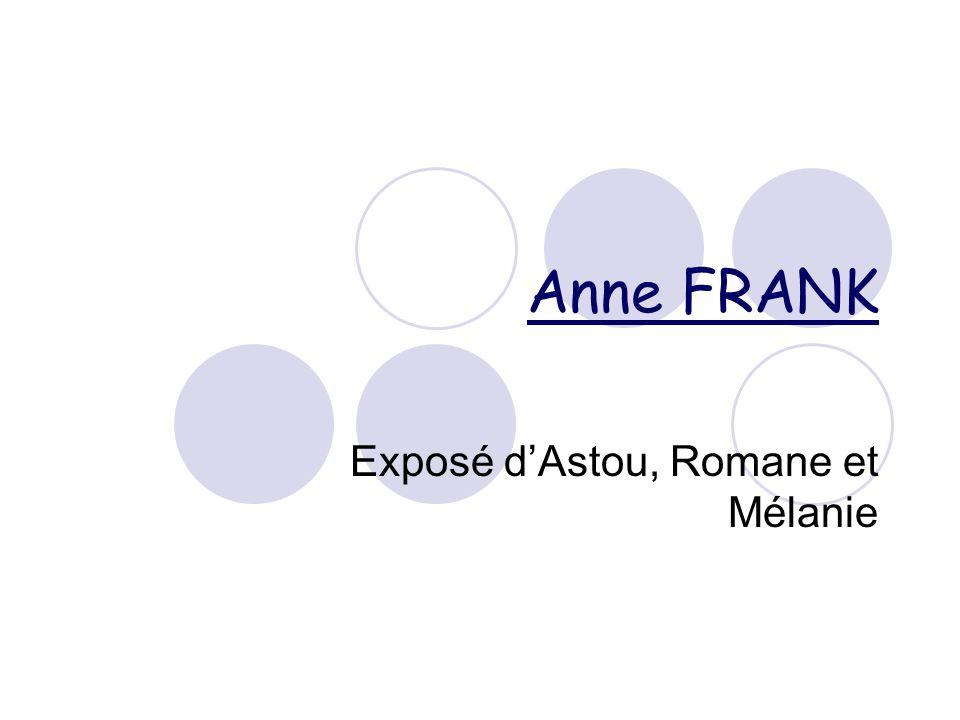 Anne FRANK Exposé dAstou, Romane et Mélanie
