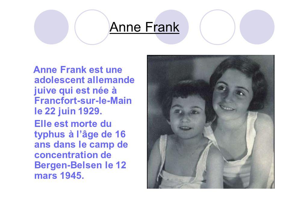 Anne Frank Anne Frank est une adolescent allemande juive qui est née à Francfort-sur-le-Main le 22 juin 1929.