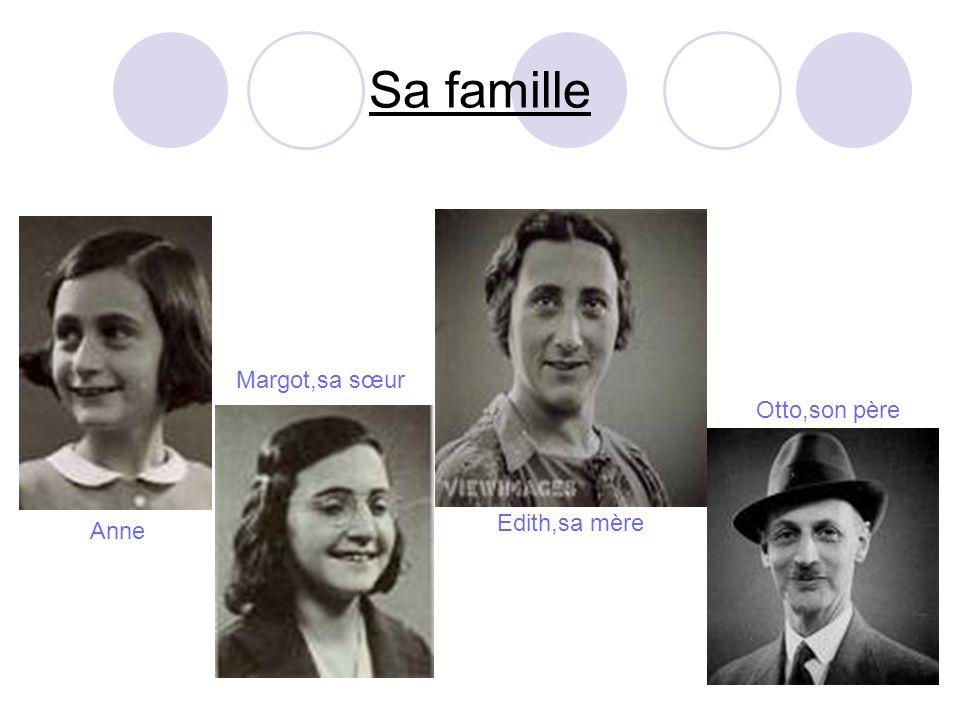 Sa famille Anne Margot,sa sœur Edith,sa mère Otto,son père