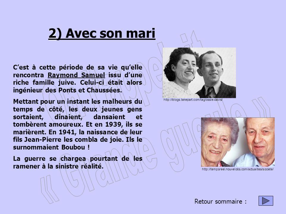 2 2) Avec son mari Cest à cette période de sa vie quelle rencontra Raymond Samuel issu dune riche famille juive.