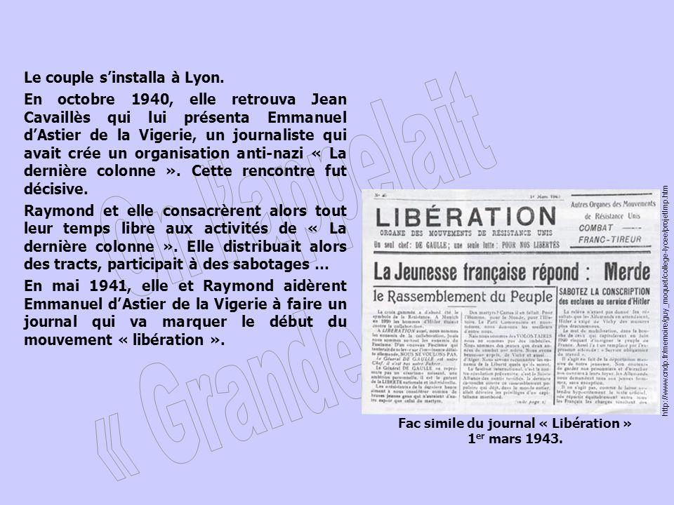 Le couple sinstalla à Lyon. En octobre 1940, elle retrouva Jean Cavaillès qui lui présenta Emmanuel dAstier de la Vigerie, un journaliste qui avait cr
