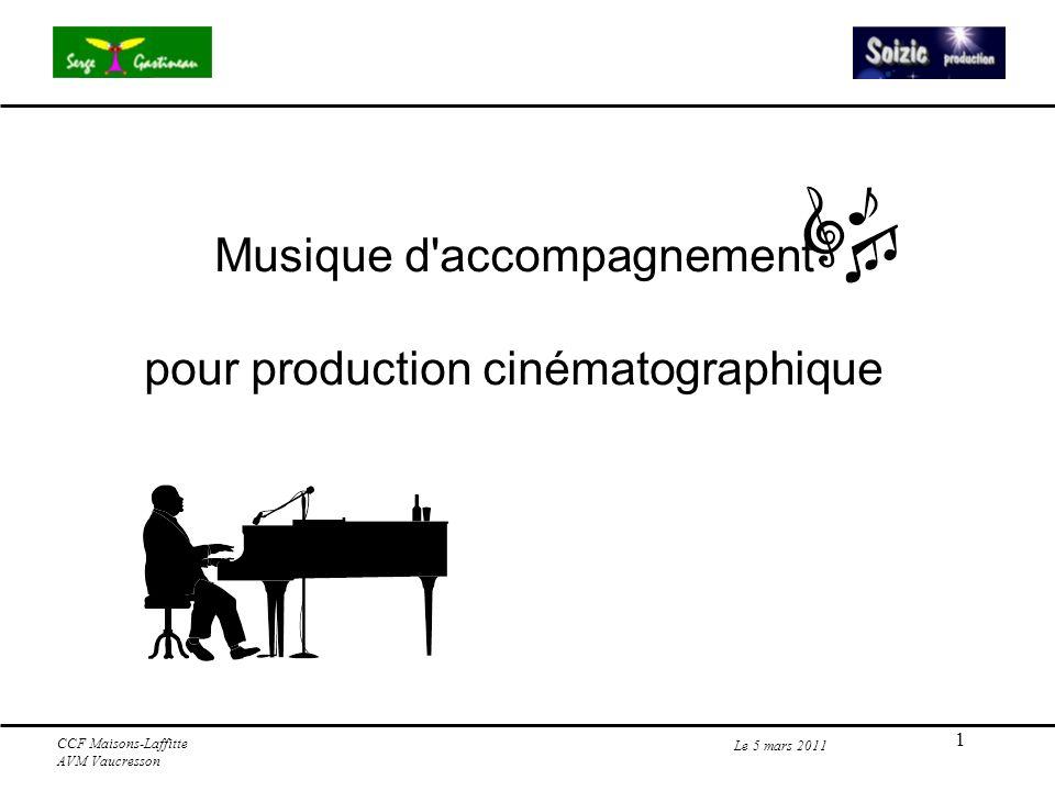 2 Musique d accompagnement Le 5 mars 2011 - Choix d une musique d accompagnement - Musique libre de droits - Composer un accompagnement musical Soirée technique interactive.