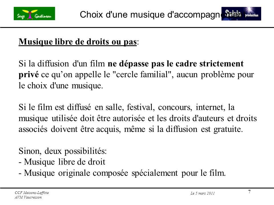7 Le 5 mars 2011 CCF Maisons-Laffitte AVM Vaucresson Musique libre de droits ou pas: Si la diffusion d un film ne dépasse pas le cadre strictement privé ce quon appelle le cercle familial , aucun problème pour le choix d une musique.