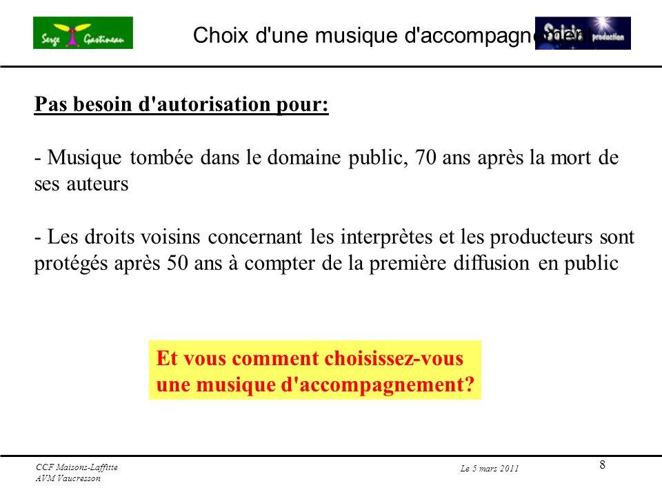 9 Le 5 mars 2011 CCF Maisons-Laffitte AVM Vaucresson Musique libre de droits L utilisation de ces musiques, est libre à condition que ce ne soit pas dans un but commercial.
