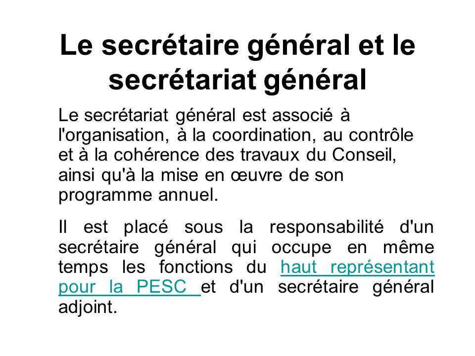 Le secrétaire général et le secrétariat général Le secrétariat général est associé à l'organisation, à la coordination, au contrôle et à la cohérence