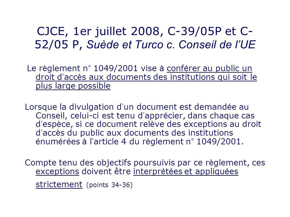 CJCE, 1er juillet 2008, C-39/05P et C- 52/05 P, Suède et Turco c.