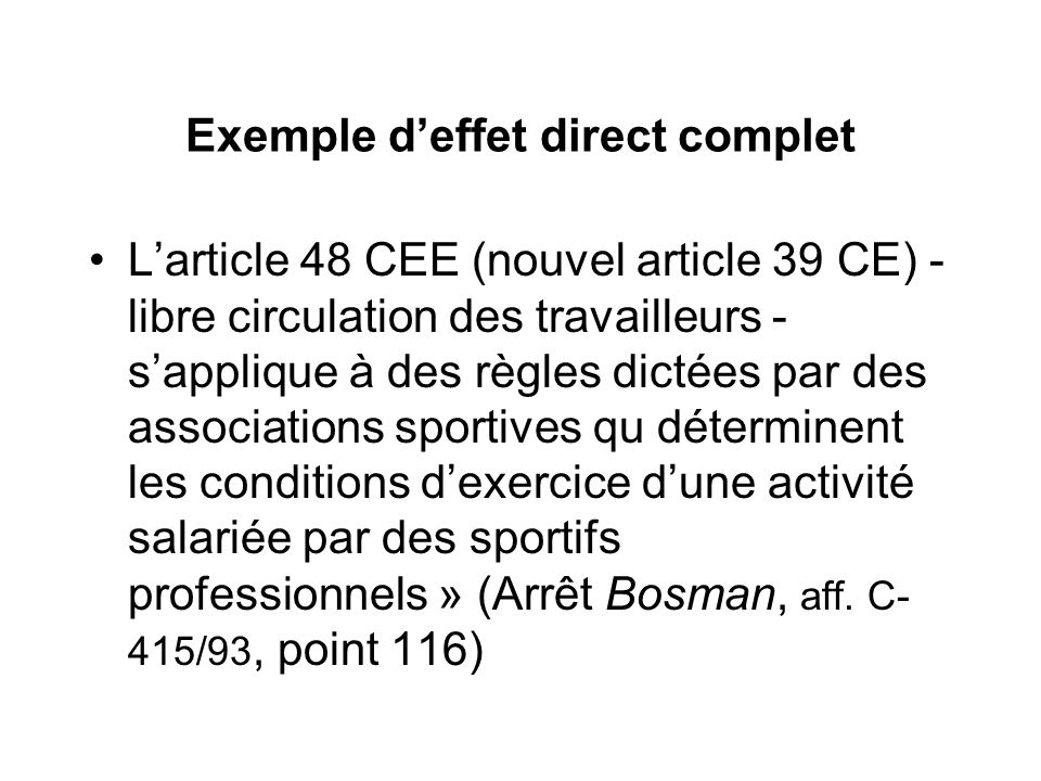 Exemple deffet direct complet Larticle 48 CEE (nouvel article 39 CE) - libre circulation des travailleurs - sapplique à des règles dictées par des ass