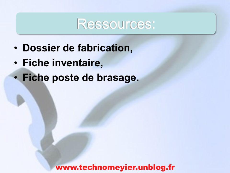 Dossier de fabrication, Fiche inventaire, Fiche poste de brasage. www.technomeyier.unblog.fr