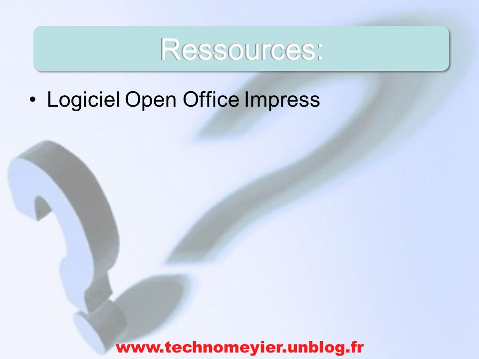 Logiciel Open Office Impress www.technomeyier.unblog.fr