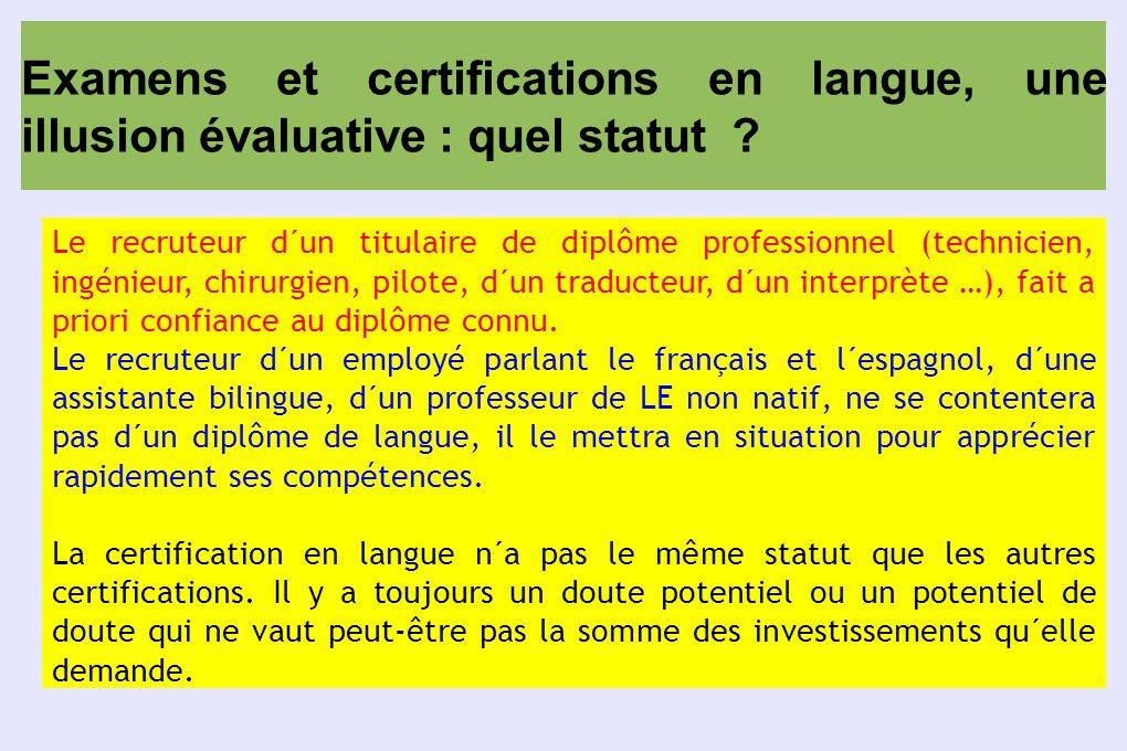 Examens et certifications en langue, une illusion évaluative : quel statut ? Le recruteur d´un titulaire de diplôme professionnel (technicien, ingénie