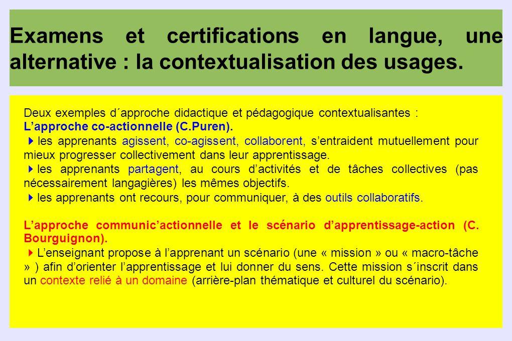 Examens et certifications en langue, une alternative : la contextualisation des usages. Deux exemples d´approche didactique et pédagogique contextuali