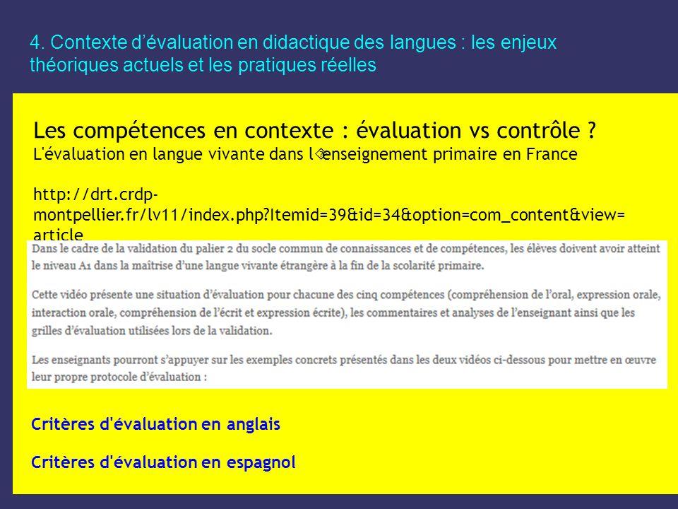 4. Contexte dévaluation en didactique des langues : les enjeux théoriques actuels et les pratiques réelles Les compétences en contexte : évaluation vs