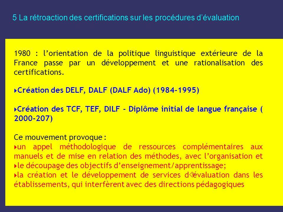 5 La rétroaction des certifications sur les procédures dévaluation 1980 : lorientation de la politique linguistique extérieure de la France passe par