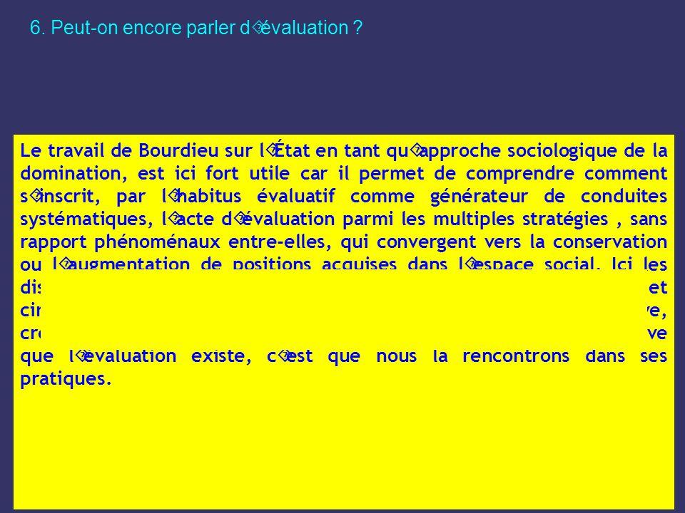 Le travail de Bourdieu sur l´État en tant qu´approche sociologique de la domination, est ici fort utile car il permet de comprendre comment s´inscrit,