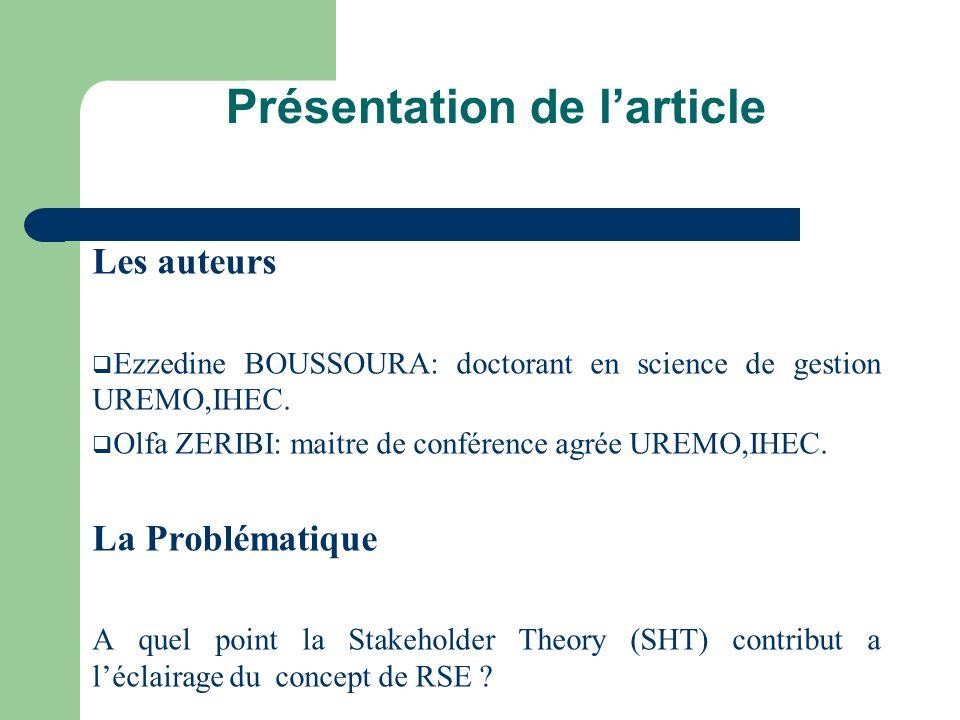 Présentation de larticle Les auteurs Ezzedine BOUSSOURA: doctorant en science de gestion UREMO,IHEC. Olfa ZERIBI: maitre de conférence agrée UREMO,IHE