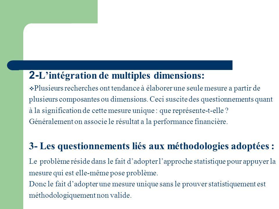 2- Lintégration de multiples dimensions: Plusieurs recherches ont tendance à élaborer une seule mesure a partir de plusieurs composantes ou dimensions