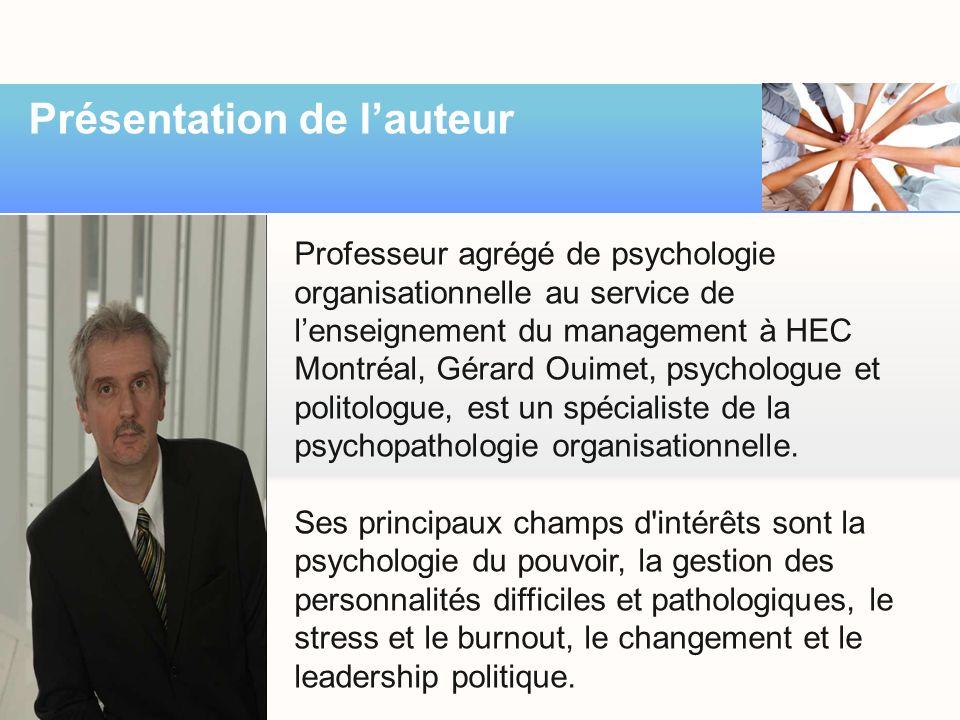 Présentation de lauteur Professeur agrégé de psychologie organisationnelle au service de lenseignement du management à HEC Montréal, Gérard Ouimet, ps
