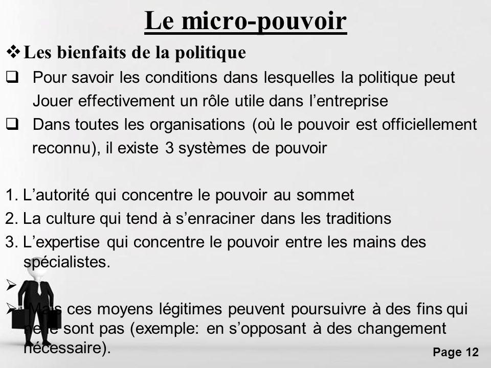Free Powerpoint Templates Page 12 Le micro-pouvoir Les bienfaits de la politique Pour savoir les conditions dans lesquelles la politique peut Jouer ef