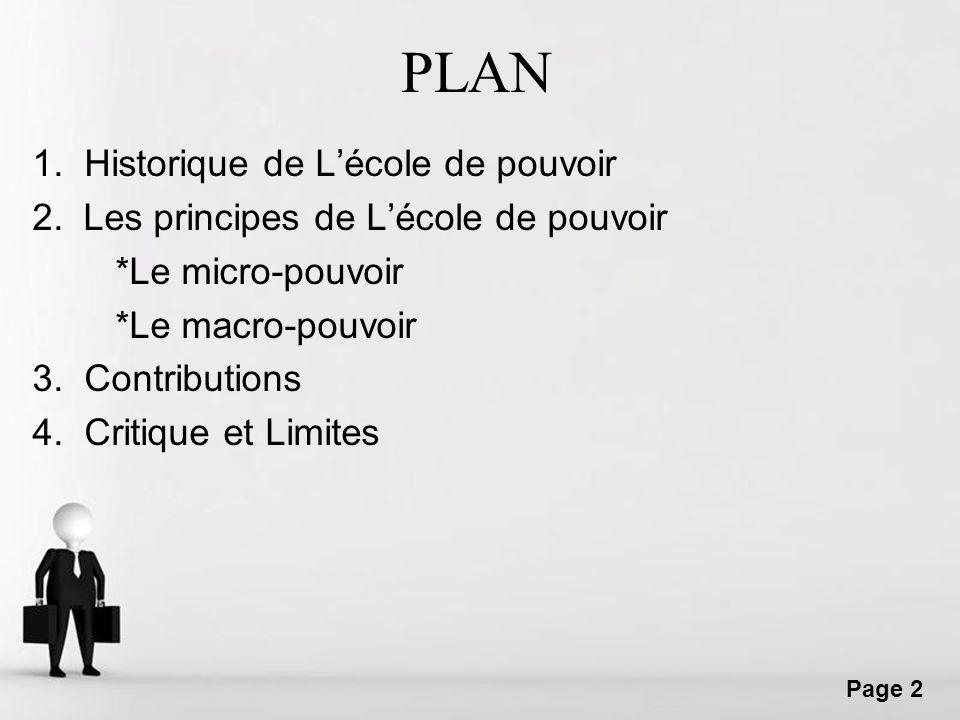 Free Powerpoint Templates Page 2 PLAN 1. Historique de Lécole de pouvoir 2. Les principes de Lécole de pouvoir *Le micro-pouvoir *Le macro-pouvoir 3.