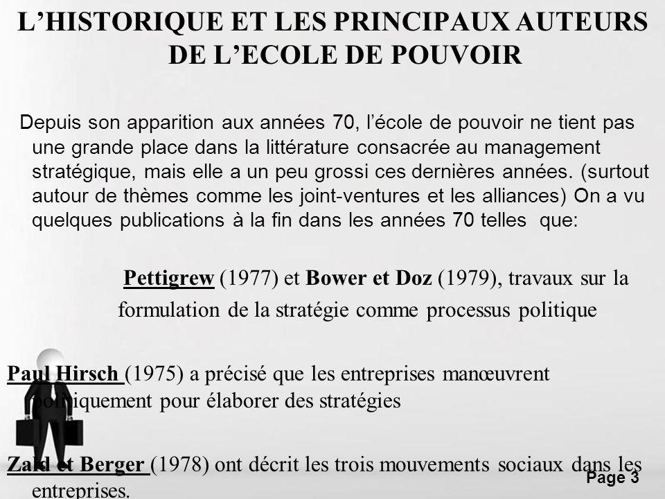 Free Powerpoint Templates Page 4 LES PRINCIPES DE LÉCOLE DU POUVOIR Lélaboration de la stratégie est un processus dinfluence, insistant sur lutilisation du pouvoir et de la politique en vue de négocier des stratégies favorables à des intérêts particuliers.