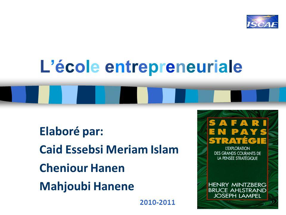 Lécole entrepreneuriale Elaboré par: Caid Essebsi Meriam Islam Cheniour Hanen Mahjoubi Hanene 2010-2011 1