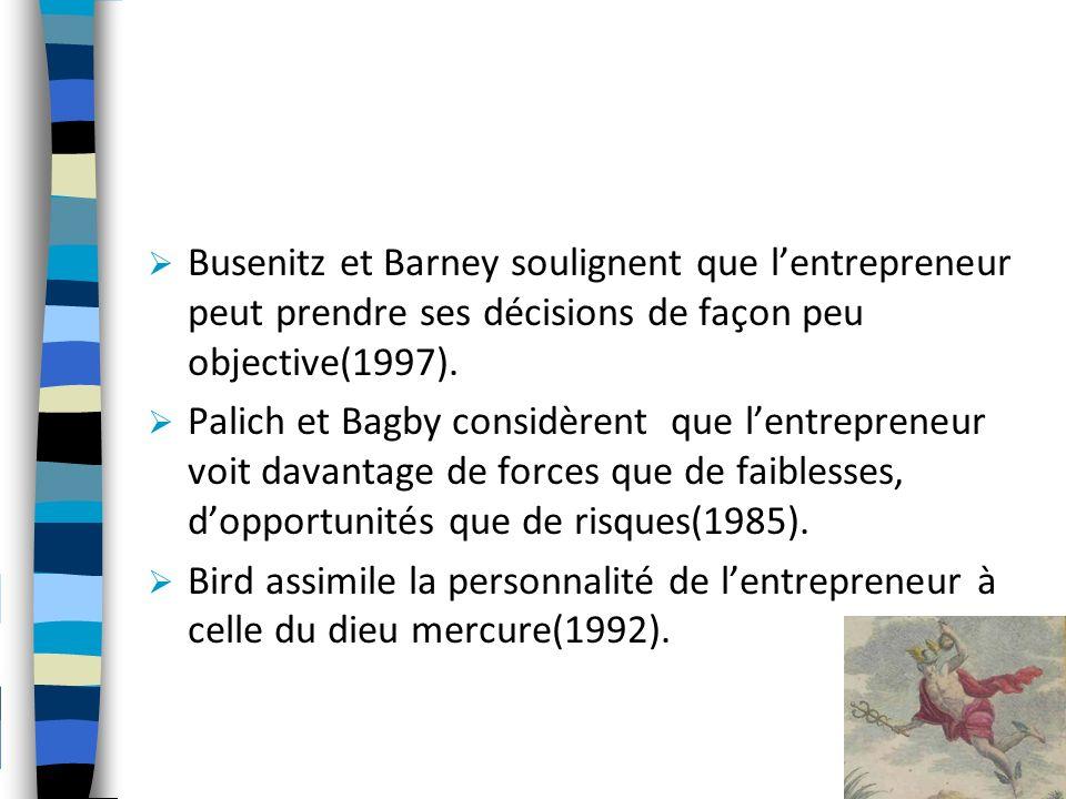 Busenitz et Barney soulignent que lentrepreneur peut prendre ses décisions de façon peu objective(1997). Palich et Bagby considèrent que lentrepreneur