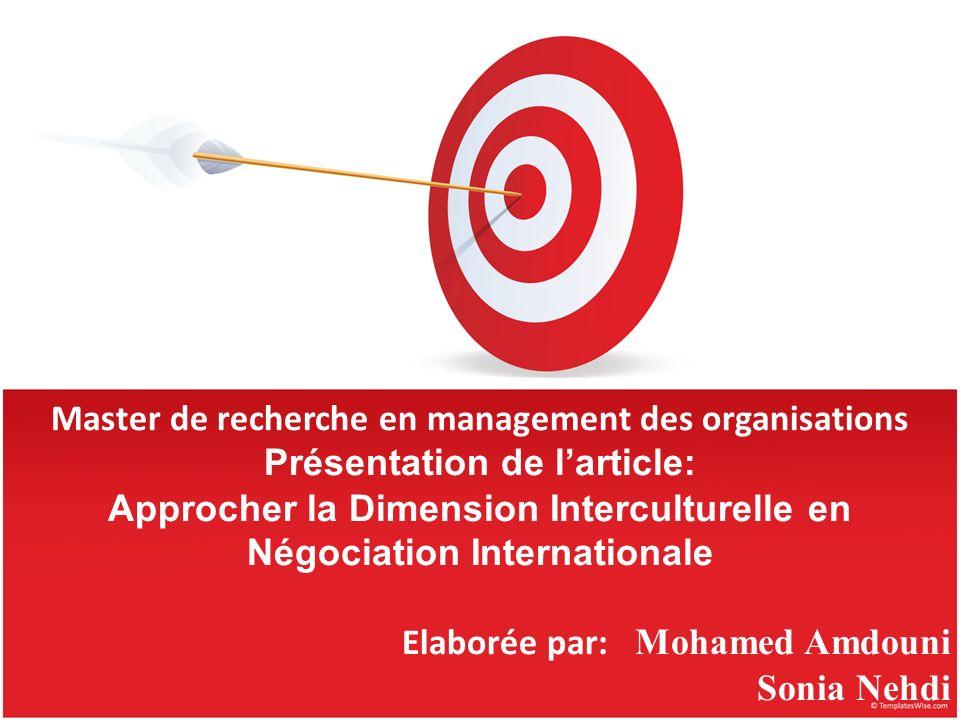 Master de recherche en management des organisations Présentation de larticle: Approcher la Dimension Interculturelle en Négociation Internationale Ela
