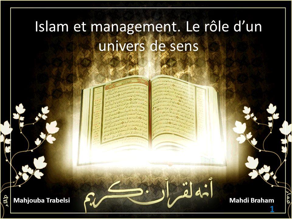 Islam et management. Le rôle dun univers de sens 1 Mahjouba TrabelsiMahdi Braham
