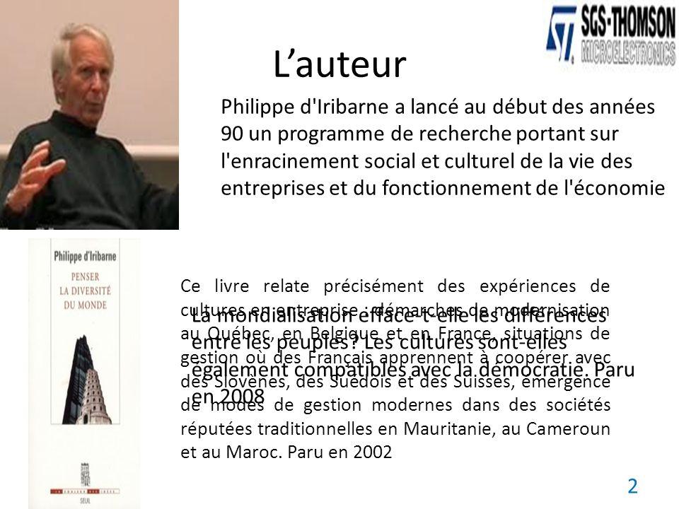 Lauteur Philippe d'Iribarne a lancé au début des années 90 un programme de recherche portant sur l'enracinement social et culturel de la vie des entre