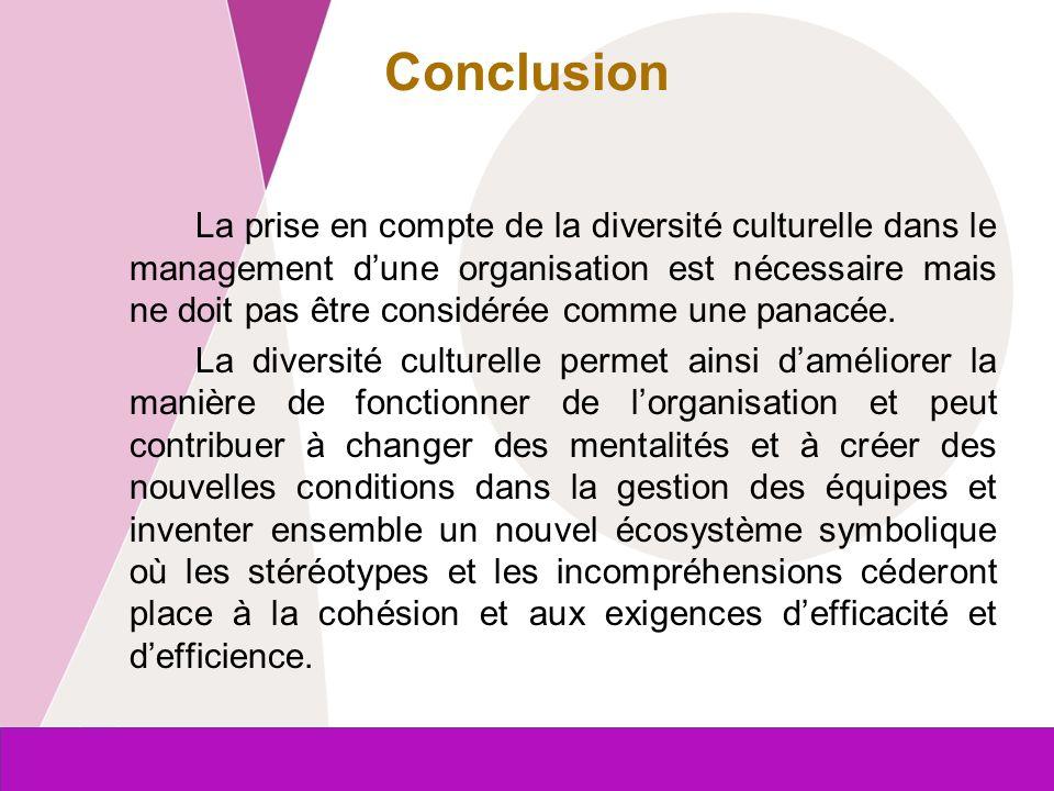 Commission européenne Entreprises et Industrie Conclusion La prise en compte de la diversité culturelle dans le management dune organisation est néces