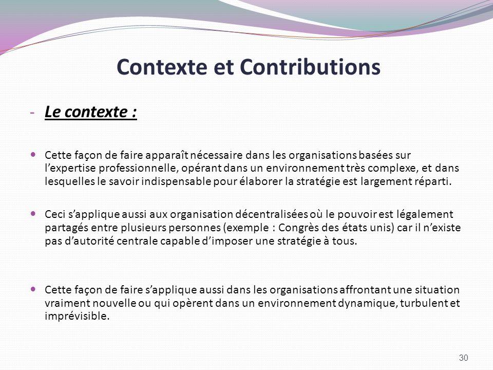 Contexte et Contributions - Le contexte : Cette façon de faire apparaît nécessaire dans les organisations basées sur lexpertise professionnelle, opéra