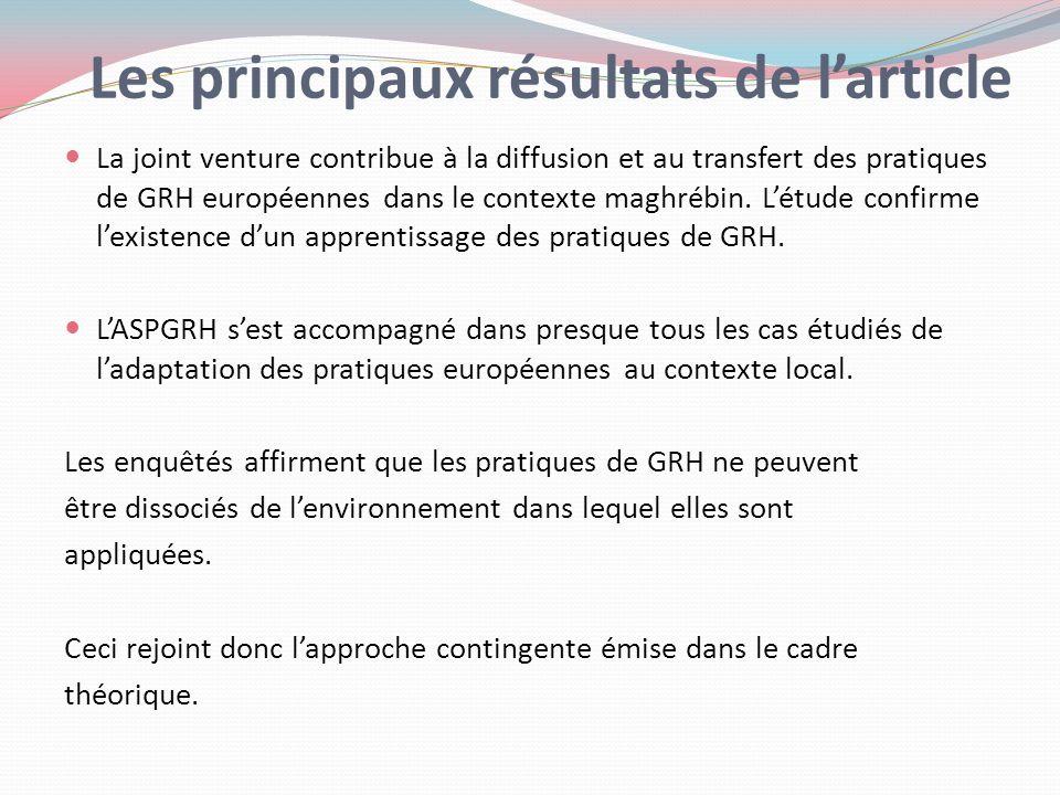 Les principaux résultats de larticle La joint venture contribue à la diffusion et au transfert des pratiques de GRH européennes dans le contexte maghr