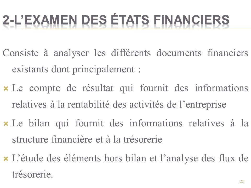 Consiste à analyser les différents documents financiers existants dont principalement : Le compte de résultat qui fournit des informations relatives à